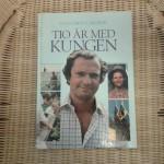 Clas Göran Carlsson: Tio âr med kungen (1983